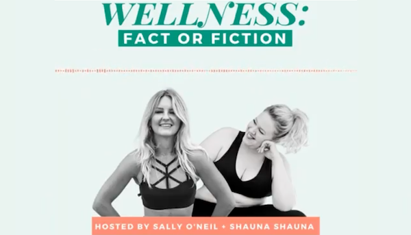 'Wellness Fact or Fiction' the podcast hosted by Sally O'Neil and Shauna Ryan has launched Image