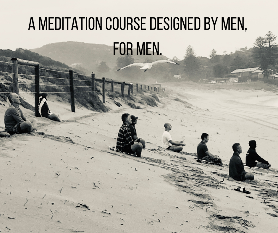 Meditation for Men Courses - Northern Beaches and NOW online!