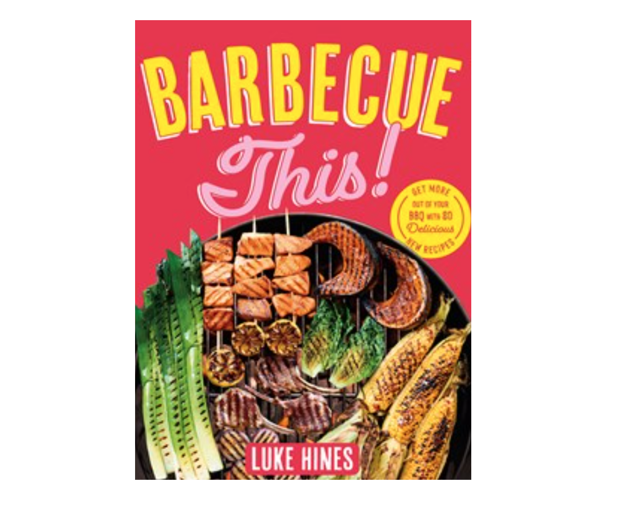 New cookbook 'BBQ This!' by Luke Hines released for pre-sale Image